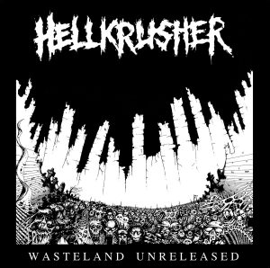 CC004 - Hellkrusher - Wasteland Unreleased