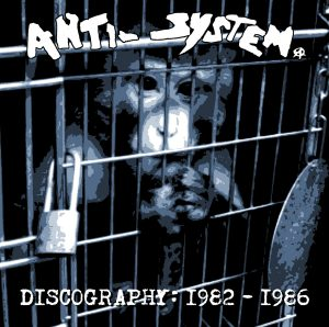 CC006 - Anti-System - Discography: 1982-1986